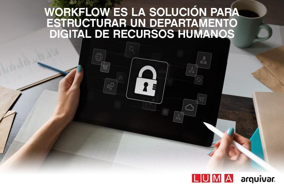 Workflow es la solución para estructurar un departamento digital de recursos humanos